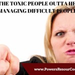 graphic that says get the toxic people outta here! managing difficult people