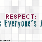 graphic that says respect: it's everyone's job - creating a respectful workplace