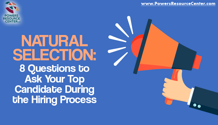 graphic that says natural selection: 8 questions to ask your top candidate during the hiring process