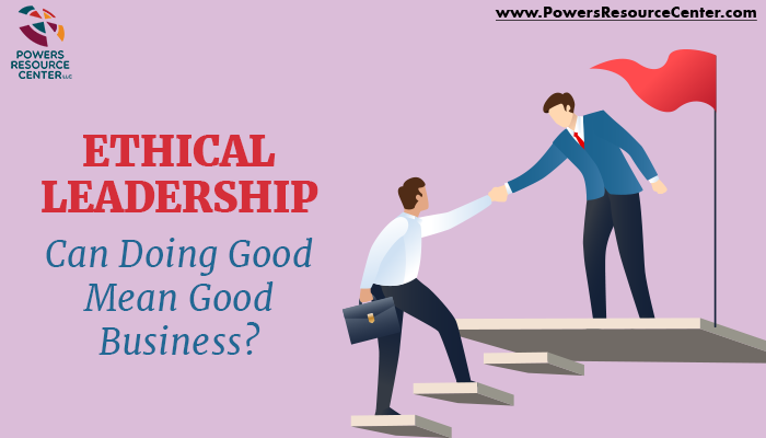 graphic that says ethical leadership - can doing good mean good business?