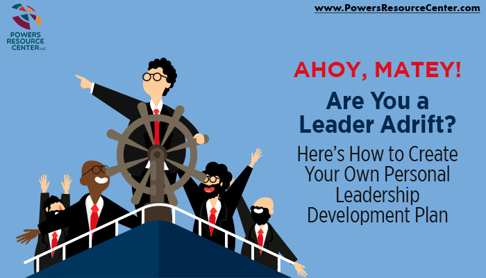 graphic that says are you a leader adrift? here's how to create your own personal leadership development plan