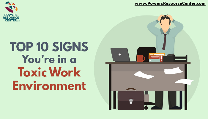 Top 10 Signs You're in a Toxic Work Environment